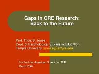 Gaps in CRE Research: Back to the Future