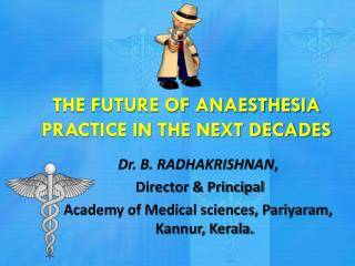 THE FUTURE OF ANAESTHESIA PRACTICE IN THE NEXT DECADES