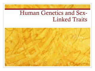 Human Genetics and Sex-Linked Traits
