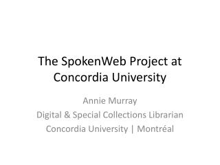 The SpokenWeb Project at Concordia University