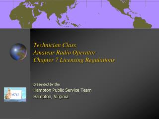 Technician Class  Amateur Radio Operator Chapter 7 Licensing Regulations