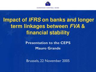 Impact of  IFRS  on banks and longer term linkages between  FVA  & financial stability