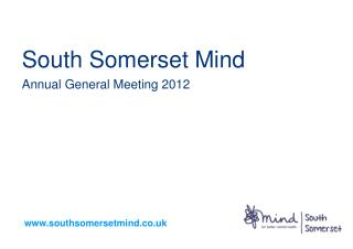 South Somerset Mind Annual General Meeting 2012