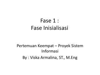 Fase 1 :  Fase Inisialisasi