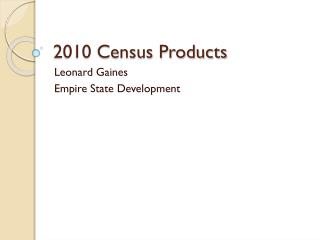 2010 Census Products