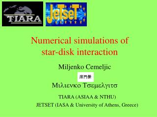 Numerical simulations of  star-disk interaction
