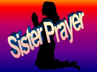 Sister Prayer