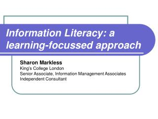Information Literacy: a learning-focussed approach