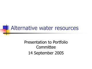 Alternative water resources