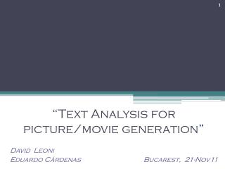"""Text Analysis for picture/movie generation """