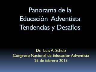 Panorama de la  Educaci ón   Adventista  Tendencias  y  Desafíos