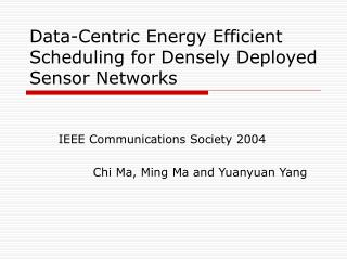Data-Centric Energy Efficient Scheduling for Densely Deployed Sensor Networks
