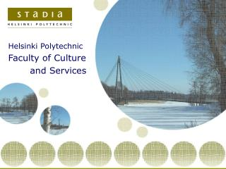 Helsinki Polytechnic Faculty of Culture         and Services