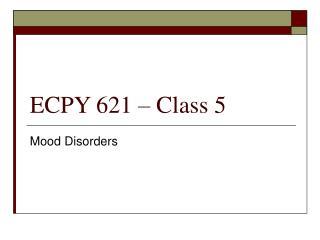ECPY 621 – Class 5
