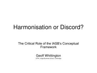 Harmonisation or Discord?