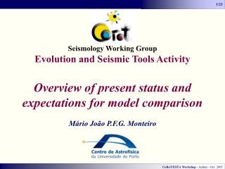 Seismology Working Group Evolution and Seismic Tools Activity