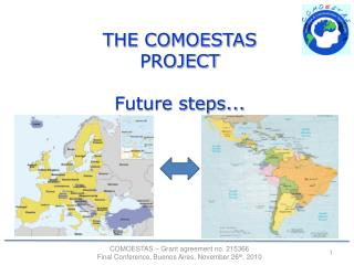 THE COMOESTAS PROJECT Future steps...