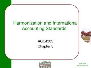 Harmonization and International Accounting Standards �