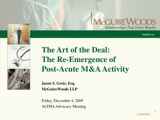 The Art of the Deal:  The Re-Emergence of  Post-Acute MA Activity