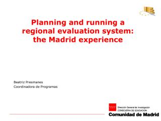 Planning and running a regional evaluation system: the Madrid experience