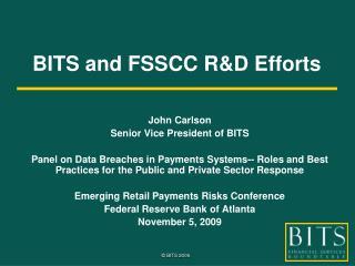 BITS and FSSCC R&D Efforts