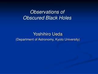 Observations of  Obscured Black Holes