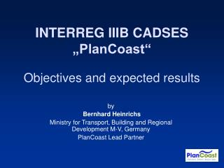 "INTERREG IIIB CADSES  ""PlanCoast"" Objectives and expected results"