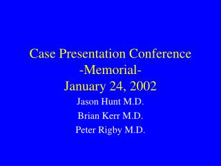 Case Presentation Conference -Memorial- January 24, 2002