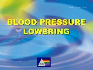 BLOOD PRESSURE LOWERING