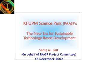 KFUPM Science Park  (PAASP ) :  The New Era for Sustainable Technology Based Development