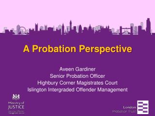 A Probation Perspective