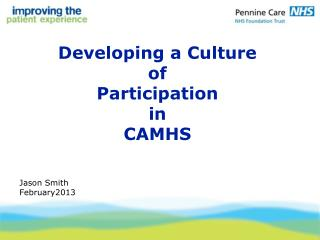 Developing a Culture of  Participation in CAMHS