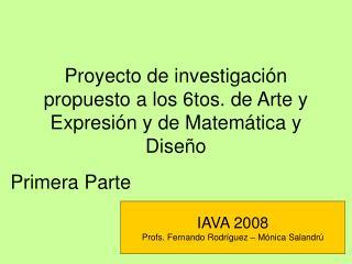 Proyecto de investigación propuesto a los 6tos. de Arte y Expresión y de Matemática y Diseño