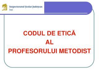 CODUL DE ETICĂ AL PROFESORULUI METODIST