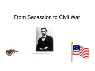 From Secession to Civil War