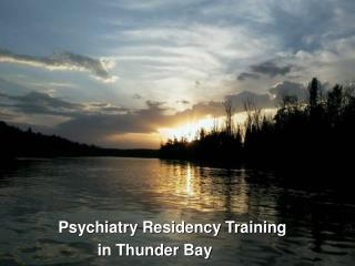 Psychiatry Residency Training          in Thunder Bay