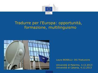 Tradurre per l'Europa: opportunità, formazione, multilinguismo