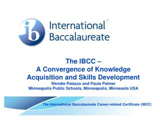 The International Baccalaureate Career-related Certificate (IBCC )