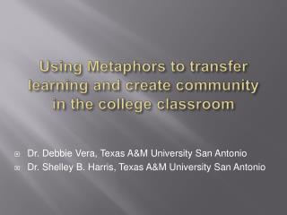 Using Metaphors to transfer learning and create community in the college classroom
