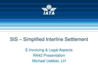 SIS � Simplified Interline Settlement