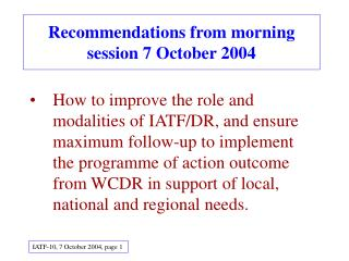 Recommendations from morning session 7 October 2004
