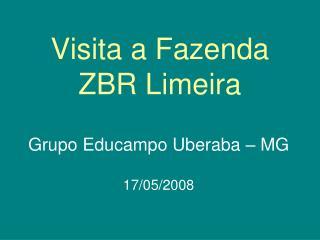 Visita a Fazenda ZBR Limeira