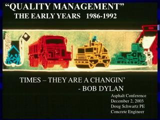 �QUALITY MANAGEMENT�  THE EARLY YEARS   1986-1992