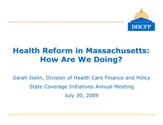 Health Reform in Massachusetts: How Are We Doing?