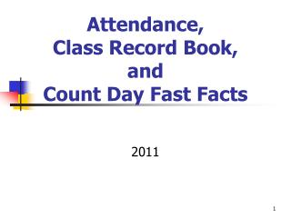 Attendance,  Class Record Book,  and  Count Day Fast Facts