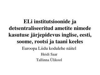 Euroopa Liidu kodulehe näitel Heidi Saar Tallinna Ülikool