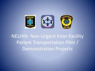 NELHIN- Non-Urgent Inter-Facility Patient Transportation Pilot  /  Demonstration Projects