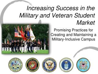 Increasing Success in the Military and Veteran Student Market