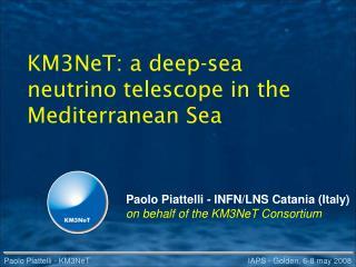 KM3NeT: a deep-sea neutrino telescope in the Mediterranean Sea