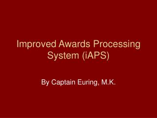 Improved Awards Processing System (iAPS)